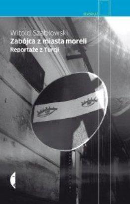 Andrzej Grzechot: Reportażowy smakołyk czyli Turcja w wielu smakach.