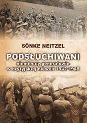 Jarosław Kolasiński: Wielki Brat słucha (generałów Wehrmachtu)