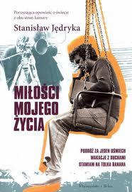 Jacek Rojewski: Miłości Stanisława Jędryki